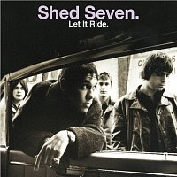 Shed Seven – Let It Ride [Re-Presents]