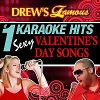The Hit Crew – Drew's Famous # 1 Karaoke Hits: Sexy Valentine's Day Songs