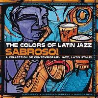 Různí interpreti – The Colors Of Latin Jazz:  Sabroso!
