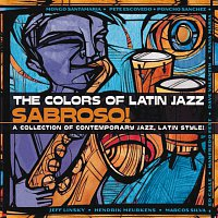 Různí interpreti – The Colors Of Latin Jazz:  Sabroso!