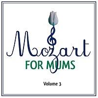 Různí interpreti – Mozart For Mums: Volume 3