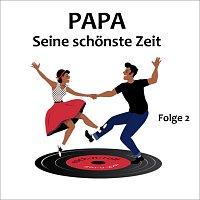 Různí interpreti – Papa - Seine schonste Zeit Folge 2