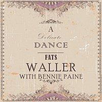 Fats Waller, Fats Waller, Bennie Paine – A Delicate Dance