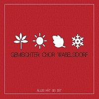 Gemischter Chor Wabelsdorf – Alles hat sei Zeit