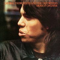 George Thorogood And The Destroyers – Move It On Over