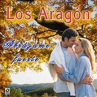 Los Aragón – Abrázame Fuerte