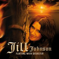 Jill Johnson – Flirting With Disaster