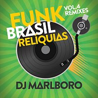 DJ Marlboro – Funk Brasil Relíquias [Vol. 4 / DJ Marlboro Remixes]