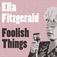 Ella Fitzgerald – Foolish Things