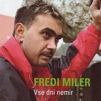Fredi Miler – Vse dni nemir