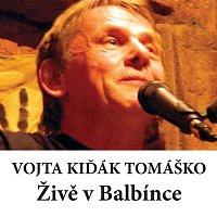 Vojta Kiďák Tomáško – Živě v Balbínce