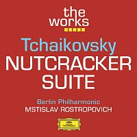 Berliner Philharmoniker, Mstislav Rostropovich – Tchaikovsky: Nutcracker Suite