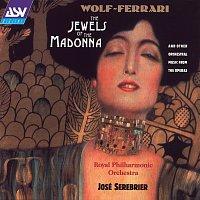 Royal Philharmonic Orchestra, José Serebrier – Wolf-Ferrari: The Jewels of the Madonna Suite, etc.