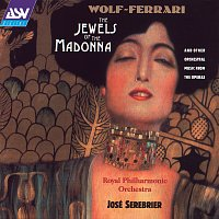 Royal Philharmonic Orchestra, José Serebrier – Wolf-Ferrari: The Jewels of the Madonna Suite, etc.