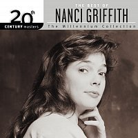 Nanci Griffith – 20th Century Masters: The Millennium Collection: Best Of Nanci Griffith