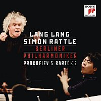 Lang Lang, Sergei Prokofiev, Sir Simon Rattle, Berliner Philharmoniker – Prokofiev: Piano Concerto No. 3 - Bartók: Piano Concerto No. 2