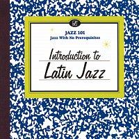 Různí interpreti – Introduction To Latin Jazz [Reissue]