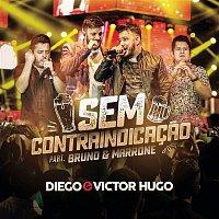 Diego & Victor Hugo, Bruno & Marrone – Sem Contra-Indicacao