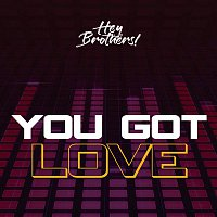Hey, Brothers, Sattere, Vee Groove – You Got Love