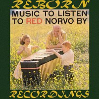 Red Norvo – Music to Listen to Red Norvo By (HD Remastered)