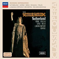 Dame Joan Sutherland, Marilyn Horne, Joseph Rouleau, London Symphony Orchestra – Rossini: Semiramide