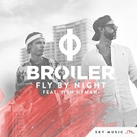 Broiler, Tish Hyman – Fly By Night