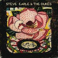Steve Earle & The Dukes – Mississippi It's Time