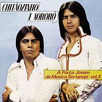 Chitaozinho & Xororó – A Forca Jovem Da Música Sertaneja [Vol. 2]