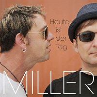Miller – Heute ist der Tag