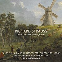 James Ehnes, Daniel Muller-Schott, Christopher Moore, Sir Andrew Davis – Richard Strauss: Violin Concerto / Don Quixote