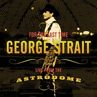 George Strait – For The Last Time