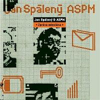 Jan Spálený, ASPM – Zpráva odeslána