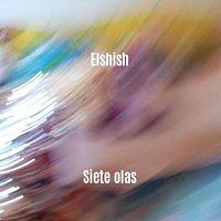 elshish – Siete Olas