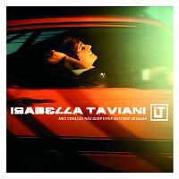 Isabella Taviani – Meu Coracao Nao Quer Viver Batendo Devagar