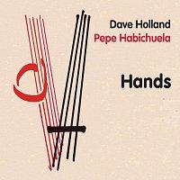 Dave Holland, Pepe Habichuela – Hands [International Version]