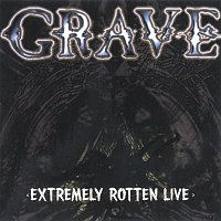 Grave – Extremely Rotten (Live)