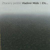 Vladimír Mišík, ETC... – Ztracený podzim MP3