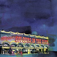 Ladyhawke – Colours In The Dark