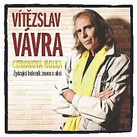 Vítězslav Vávra – Citrónová holka