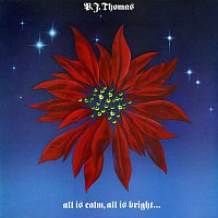 B.J. Thomas – All Is Calm, All Is Bright