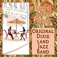 Original Dixieland Jazz Band – Take a Coffee Break