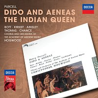 Catherine Bott, Emma Kirkby, John Mark Ainsley, David Thomas, Michael Chance – Purcell: Dido & Aeneas; The Indian Queen