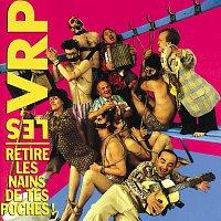 Les Vrp – Retire Les Nains De Tes Poches