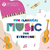 Various  Artists – Fun Classical Music for Everyone!