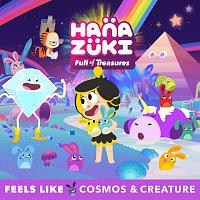 Hanazuki, Cosmos & Creature – Feels Like