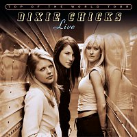 Dixie Chicks – Top of the World Tour Live