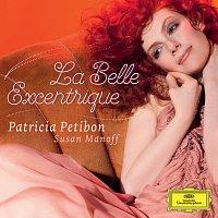Patricia Petibon, Susan Manoff – La Belle Excentrique
