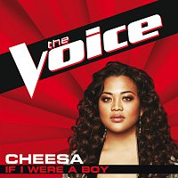 Cheesa – If I Were A Boy [The Voice Performance]