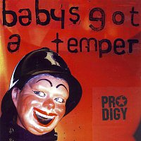 Prodigy – Baby's Got A Temper
