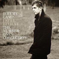 Jeremy Camp – I Still Believe: The Number Ones Collection